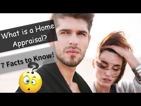 What is a Home Appraisal- 7 Facts to Know!