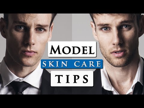 Male Model Skincare Routine | Best Skincare Products For Men In 2018