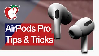 Our Top AirPods Pro Tips and Tricks