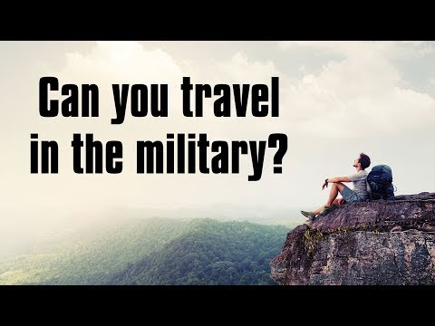 Do you have time to travel in the military? [Military Spouse Guides]