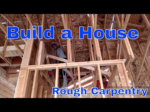 How to frame a house. Video 2 of 2. Rough carpentry