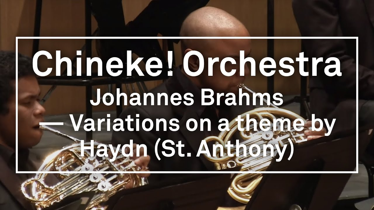 Chineke! Orchestra - Johannes Brahms: Variations on a theme by Haydn (St. Anthony)