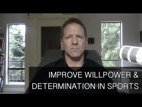 How to Improve Willpower and Determination by Learning from Mentally Tough Athletes
