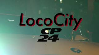 LocoCity - CP24 (Official Video)