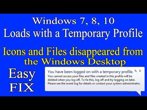 Fix- Windows 7, 8, 10 Loads with a Temporary Profile. Icons and files disappeared from the desktop