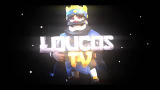 Intro Loucos Tv De Clash Royale