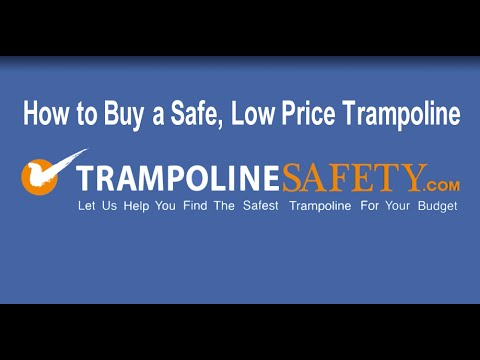 How to buy a safe low cost trampoline - TrampolineSafety com