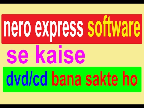 how to complete burn dvd/cd with nero express software (hindi)