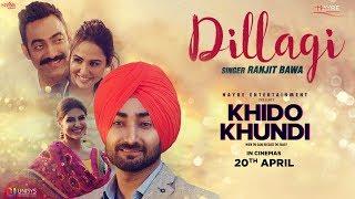 Ranjit Bawa - Dillagi (Full Video) | Khido Khundi | Love Song | Saga Music | New Punjabi Song 2018