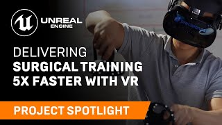 Precision OS delivers surgical training 5x faster with VR  | Project Spotlight | Unreal Engine