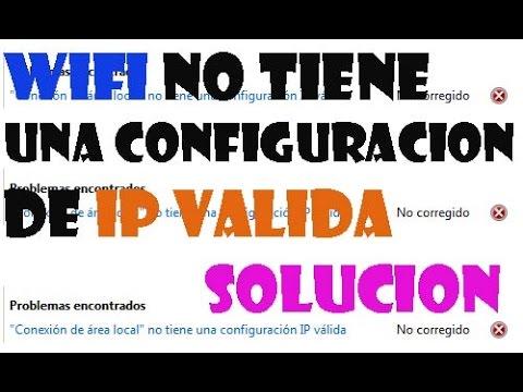 ERROR Wifi no tiene una Configuracion IP Valida Windows 10/8/7 I 6 SOLUCIONES 2017