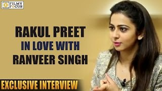 Rakul Preet Expressed her Love on Ranveer Singh - Filmyfocus.com