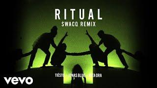 Tiësto, Jonas Blue, Rita Ora - Ritual (SWACQ Remix)