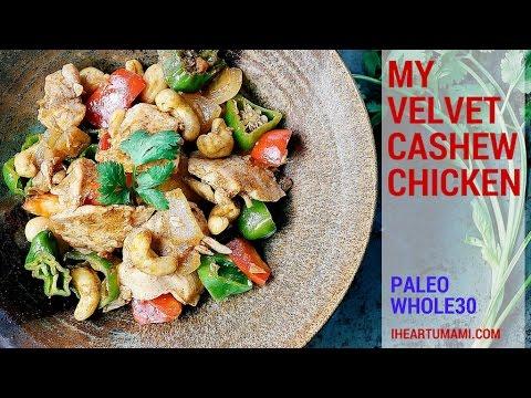 Velvet Cashew Nut Chicken (Paleo, Whole30, Keto)