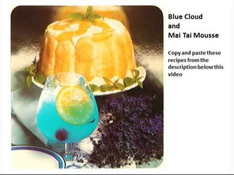 Recipe - Blue Cloud, Sambuca Con La Mosca, Mai Tai Mousse