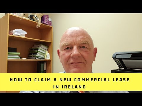 How to Claim a New Commercial Lease in Ireland