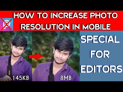 HOW TO INCREASE PHOTO QUALITY & SIZE IN MOBILE (IN HINDI)