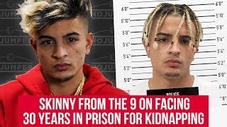 Skinnyfromthe9 on facing 30 Years for Kidnapping