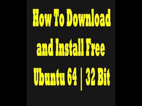 How To Download | Install Free Ubuntu 64 | 32 Bit