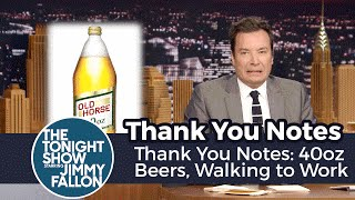 Thank You Notes: 40oz Beers, Walking to Work