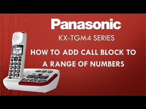 Panasonic KXTGM4 telephone series - How to add call block to a Range of numbers