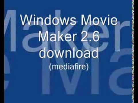 download Windows Movie Maker 2 6 (mediafire)