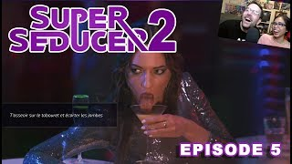 Super Seducer 2 - Episode 5 - Comment draguer quand on est folle ?