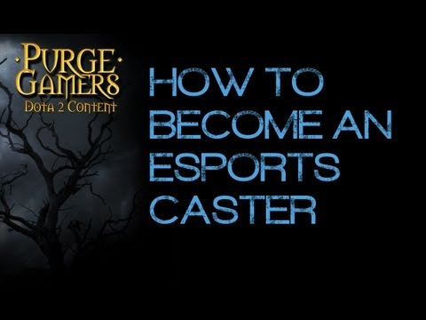How to Become an eSports Caster w/Purge