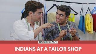 FilterCopy   Indians At A Tailor Shop   Ft. Viraj Ghelani