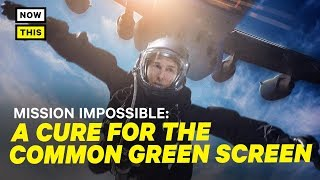 Why Mission: Impossible is the Cure for the Common Green Screen | NowThis Nerd