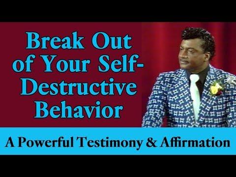 Break Out of Your Self-Destructive Behavior: A Powerful Testimony & Affirmation