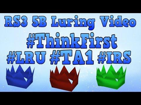 RS3 5B Luring Video ~ ThinkFirst ~ TA1 ~ IRS ~ LRU