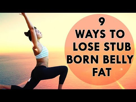 9 Proven Ways To Lose Stubborn Belly Fat