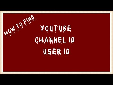 How To Find Your YouTube User ID and YouTube Channel ID