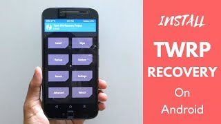 How To Unlock Bootloader + Install TWRP Recovery + Root