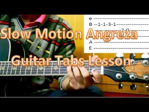 Slow Motion Angreza Guitar Tabs and Chords Lesson