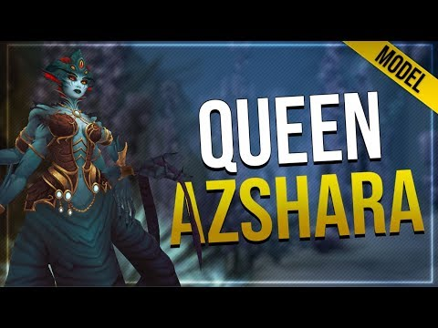 Queen Azshara Model With Animation   Battle for Azeroth 8.0.1!