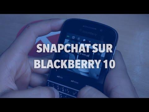 Comment utiliser Snapchat sur BlackBerry 10 ?- Addicts à Blackberry 10