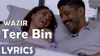 Tere Bin   Full Song with LYRICS   Wazir   Farhan Akhtar   Aditi Rao Hydari