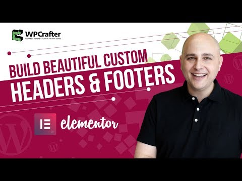How To Create Custom Headers & Footers With Elementor For WordPress With This Tutorial