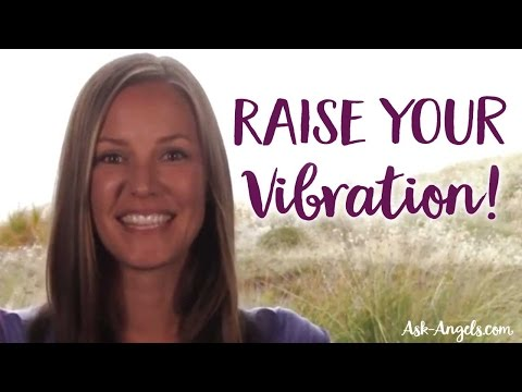 Raise Your Vibration ~ Vibrate Higher & Increase Your Vibrational Frequency with Light!