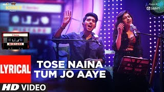 T-Series Mixtape: Tose Naina Tum Jo Aaye Song  (Lyrical Video) l Armaan Malik | Tulsi Kumar l