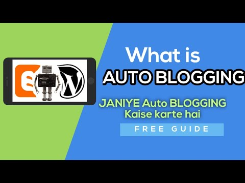 What Is Auto BLogging | AutoBlogging क्या है? | How To Auto BLogging | Stay Smart