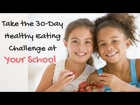Take the 30-Day Healthy Eating Challenge at Your Child's School