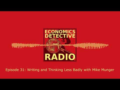 Writing and Thinking Less Badly with Mike Munger