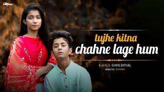 Tujhe kitna chahne lage | kabir singh | shahid kapoor | Rahul Ghildiyal |Amrita khanal