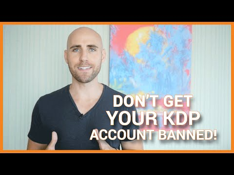 KINDLE PUBLISHERS: DON'T GET YOUR KDP ACCOUNT BANNED!!