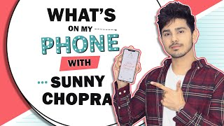 What's On My Phone With Sunny Chopra | Phone Secrets Revealed