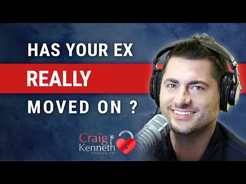 Has My Ex Really Moved On?