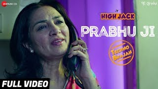 Prabhu Ji - Full Video | High Jack | Sumeet Vyas, Sonnalli Seygall & Mantra | Suvarna Tiwari